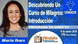 08/01/18 Descubriendo Un Curso de Milagros: Introducción con María Ibars