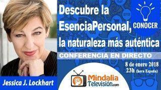 08/01/18  Descubre la Esencia Personal, la naturaleza más auténtica por Jessica J. Lockhart
