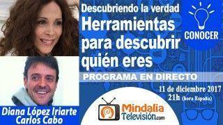 11/12/17 Herramientas para descubrir quién eres con Carlos Cabo. Descubriendo la Verdad por Diana López