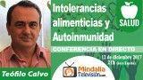 12/12/17 Intolerancias alimenticias y Autoinmunidad  por Teófilo Calvo
