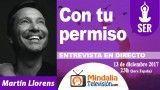 13/12/17 Con tu permiso. Entrevista a Martín Llorens