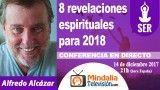 14/12/17 8 revelaciones espirituales para 2018 por Alfredo Alcázar