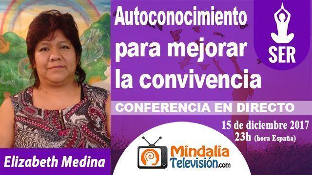 15dic17 23h Autoconocimiento para mejorar la convivencia por Elizabeth Medina