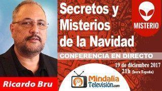 19/12/17 Secretos y Misterios de la Navidad por Ricardo Bru