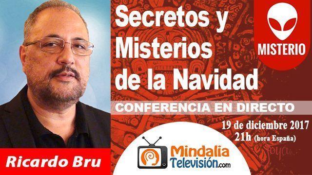 19dic17 21h Secretos y Misterios de la Navidad por Ricardo Bru