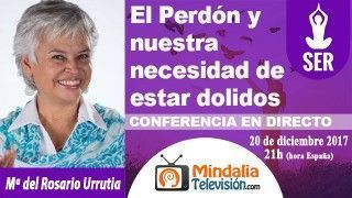 20/12/17 El Perdón y nuestra necesidad de estar dolidos por María del Rosario Urrutia