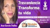 21/12/17 Trascendencia. Transforma tu vida por Ana García Trelles