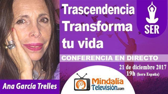 21dic17 19h Trascendencia Transforma tu vida por Ana García Trelles
