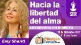 22/12/17 Hacia la libertad del alma. Entrevista a Emy Shanti