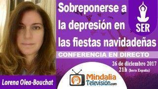 26/12/17 Sobreponerse a la depresión en las fiestas navidadeñas por Lorena Olea-Bouchat