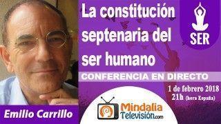 01/02/18 La constitución septenaria del ser humano por Emilio Carrillo