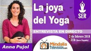 02/02/18 La joya del Yoga. Entrevista a Anna Pujol