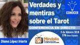 05/02/18 Verdades y mentiras sobre el Tarot por Diana López Iriarte