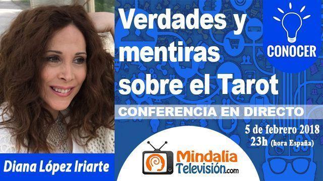05feb18 23h Verdades y mentiras sobre el Tarot por Diana López Iriarte