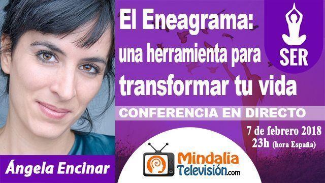 07feb18 23h El Eneagrama una herramienta para transformar tu vida por Ángela Encinar