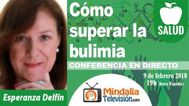 09feb18 19h Cómo superar la bulimia por Esperanza Delfín