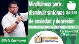 09/02/18 El mindfulness para disminuir síntomas de ansiedad y depresión por Gilvic Carmona