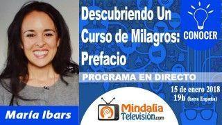 15/01/18 Descubriendo Un Curso de Milagros: Prefacio con María Ibars