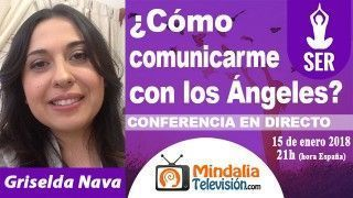 15/01/18 ¿Cómo comunicarme con los Ángeles? por Griselda Nava