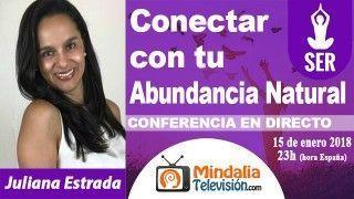 15/01/18 Conectar con tu Abundancia Natural por Juliana Estrada