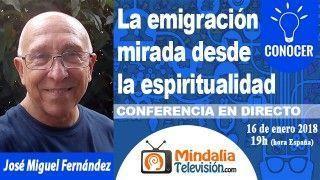 16/01/18 La emigración mirada desde la espiritualidad por José Miguel Fernández