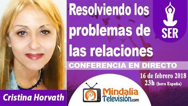 16feb18 23h Resolviendo los problemas de las relaciones por Cristina Horvath