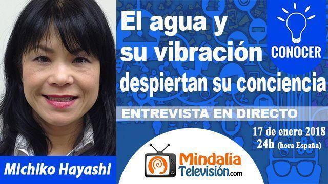17ene18 24h El agua y su vibración despiertan su conciencia Entrevista a Michiko Hayashi
