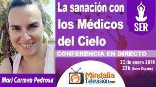 22/01/18 La sanación con los Médicos del Cielo por Mari Carmen Pedrosa