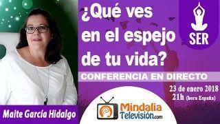 23/01/18 ¿Qué ves en el espejo de tu vida? por Maite García Hidalgo