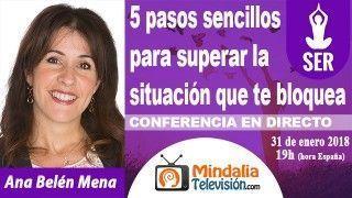 31/01/18 5 pasos sencillos para superar la situación que te bloquea por Ana Belén Mena