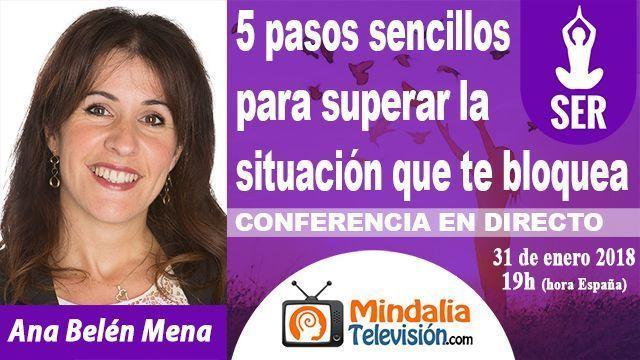 31ene18 19h 5 pasos sencillos para superar la situación que te bloquea por Ana Belén Mena