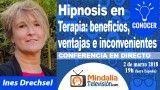 02/03/18 Hipnosis en Terapia: beneficios, ventajas e inconvenientes por Ines Drechsel