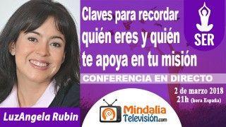 02/03/18 Claves para recordar quién eres y quién te apoya en tu misión por LuzAngela Rubin