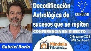 02/03/18 Decodificación Astrológica de sucesos que se repiten por Gabriel Borla