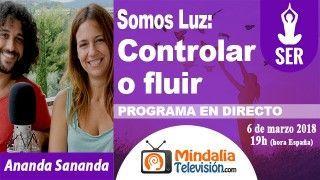 06/03/18 Somos Luz: Controlar o fluir por Ananda Sananda