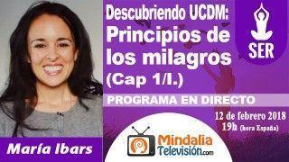 12/02/18 Descubriendo Un Curso de Milagros: Principios de los milagros (Cap 1/I.) por María Ibars