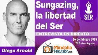 16/02/18 Sungazing, la libertad del Ser. Entrevista con Diego Arnold