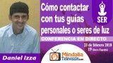 23/02/18 Cómo contactar con tus guías personales o seres de luz por Daniel Izza