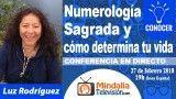 27/02/18 Numerología Sagrada y cómo determina tu vida por Luz Rodríguez