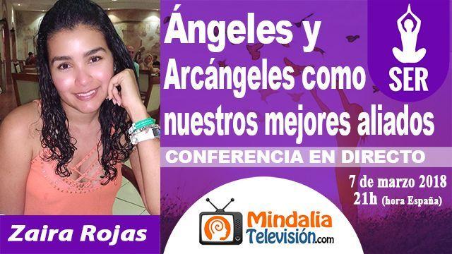 07mar18 21h Ángeles y Arcángeles como nuestros mejores aliados por Zaira Rojas
