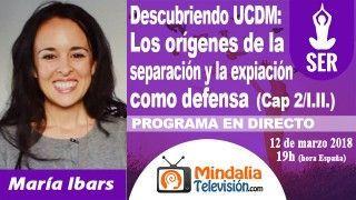 12/03/18 UCDM: Los orígenes de la separación y la expiación como defensa por María Ibars