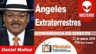 12/03/18 Ángeles Extraterrestres por Daniel Muñoz