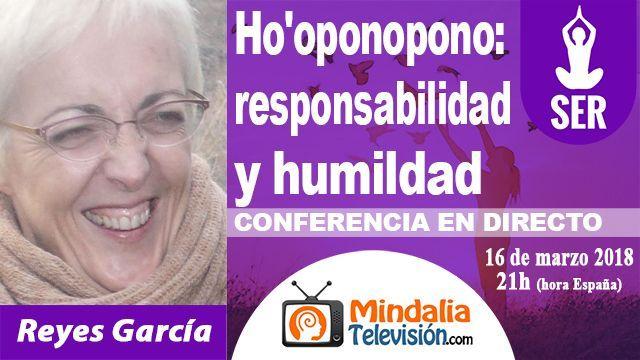 16mar18 21h Ho'oponopono responsabilidad y humildad por Reyes García