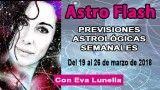 19/03/18 Astroflash.Predicciones astrológicas del 19 al 26 de marzo 2018 con Eva Lunella