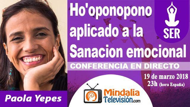 19mar18 23h Ho'oponopono aplicado a la Sanacion emocional por Paola Yepes