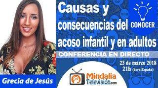 23/03/18 Causas y consecuencias del acoso infantil y en adultos por Grecia de Jesús