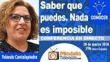 28/03/18 Saber que puedes. Nada es imposible por Yolanda Cantalapiedra