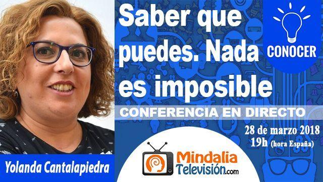 28mar18 19h Saber que puedes Nada es imposible por Yolanda Cantalapiedra