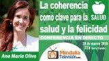 28/03/18 La coherencia como clave para la salud y la felicidad por Ana María Oliva