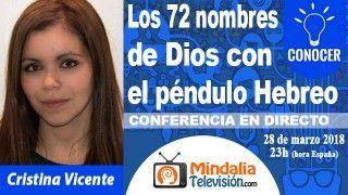 28/03/18 Los 72 nombres de Dios con el péndulo Hebreo por Cristina Vicente